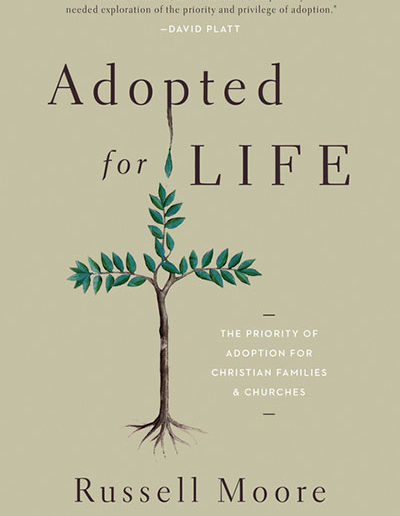 Adopted for Life by Russell D. Moore
