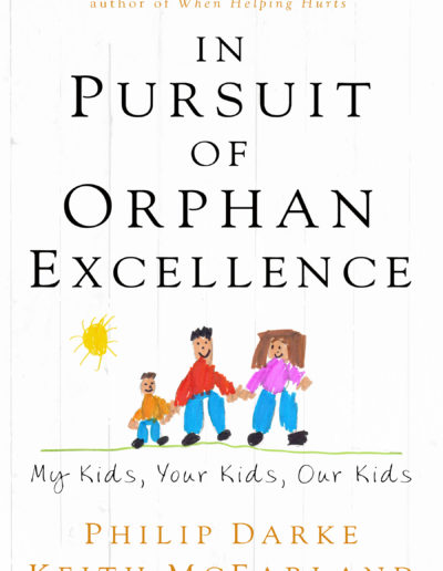 In Pursuit of Orphan Care Excellence by Darke and McFarland